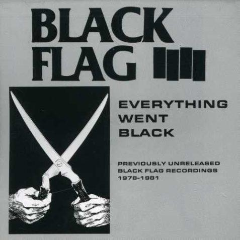 Black Flag – Everything Went Black